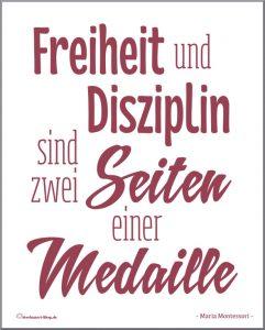 Freiheit und Disziplin sind zwei Seiten einer Medaille.